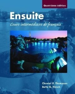 Ensuite: Cours Intermediaire de Francais (Student Edition) - Thompson, Chantal P. Oakes, Jeannie C. Hirsch, Bette