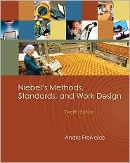 Niebel's Methods, Standards, and Work Design - Andris Freivalds, Benjamin W. Niebel