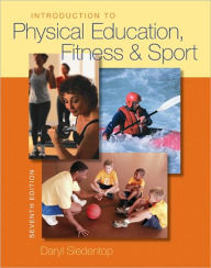 Introduction to Physical Education, Fitness, and Sport - Daryl Siedentop