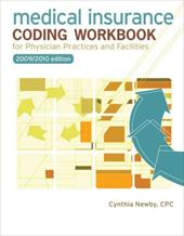 Medical Insurance Coding Workbook: For Physician Practices and Facilities - Newby, Cynthia / Valerius, Joanne / Bayes, Nenna L.