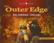 The Outer Edge: Uncommon Courage