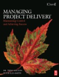 Managing Project Delivery: Maintaining Control and Achieving Success - Trish Melton