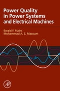 Power Quality in Power Systems and Electrical Machines - Fuchs, Ewald