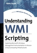 Understanding Wmi Scripting: Exploiting Microsoft's Windows Management Instrumentation in Mission-Critical Computing Infrastructures - Lissoir, Alain