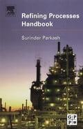 Refining Processes Handbook - Surinder Parkash, Ph. D