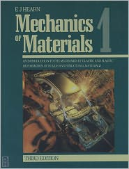 Mechanics of Materials Volume 1: An Introduction to the Mechanics of Elastic and Plastic Deformation of Solids and Structural Materials - E.J. Hearn