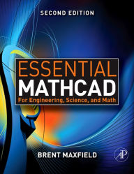 Essential Mathcad for Engineering, Science, and Math w/ CD - Brent Maxfield