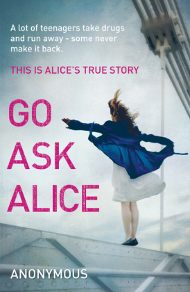 Go Ask Alice - This is Alice's true story - Anonymous