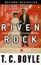 Riven Rock - Boyle, T. Coraghessan