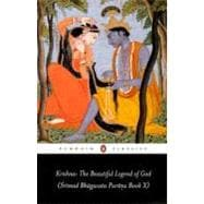 Krishna: the Beautiful Legend of God : (Srimad Bhagavata Purana Book X) - Anonymous (Author); Bryant, Edwin F. (Translator); Bryant, Edwin F. (Editor)
