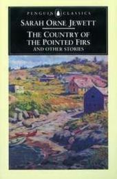 The Country of the Pointed Firs and other Stories - Sarah O. Jewett
