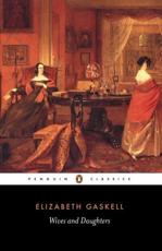 Wives and Daughters - Elizabeth Gaskell (author), Pam Morris (editor), Pam Morris (introduction), Pam Morris (notes)