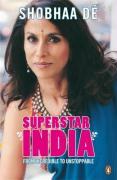 Superstar India: From Incredible to Unstoppable. Shobha D