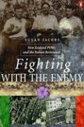 Fighting with the Enemy: New Zealand POWs and the Italian Resistance
