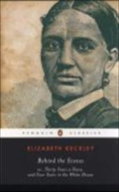 Behind the Scenes: Or, Thirty Years a Slave, and Four Years in the White House - Keckley, Elizabeth / Andrews, William L.