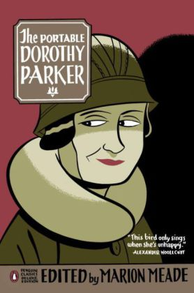 Penguin Classics Deluxe Edition: The Portable Dorothy Parker - Parker, Dorothy / Meade, Marion (Hrsg.) / Gallant, Gregory (Ill.)