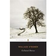 Wallace Stegner: Collected Stories - Stegner, Wallace Earle