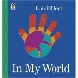 In My World - Lois Ehlert