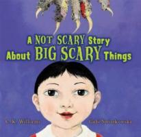 A Not Scary Story about Big Scary Things