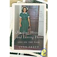 Reading, Writing, and Leaving Home : Life on the Page - Freed, Lynn