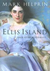 Ellis Island - Mark Helprin