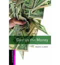 Oxford Bookworms Library: Starter Level:: Give us the Money - Maeve Clarke