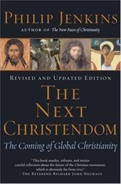 The Next Christendom: The Coming of Global Christianity - Jenkins, Philip