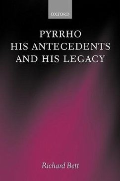 Pyrrho, His Antecedents, and His Legacy - Bett, Richard Arnot Home