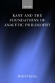 Kant and the Foundations of Analytic Philosophy - Robert Hanna