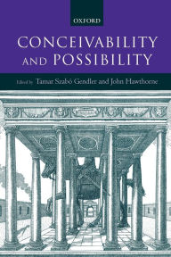 Conceivability and Possibility - Tamar Szabo Gendler