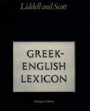 Abridged Greek Lexicon - H. G Liddell, R Scott