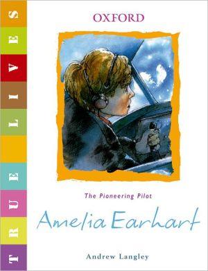 Amelia Earhart - Andrew Langley