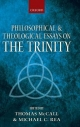 Philosophical and Theological Essays on the Trinity - Thomas McCall; Michael Rea