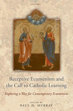 Receptive Ecumenism and the Call to Catholic Learning: Exploring a Way for Contemporary Ecumenism - Musik: Badini-Confalonieri, Luca / Herausgeber: Murray, Paul D.