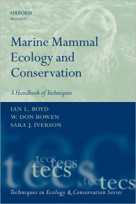 Marine Mammal Ecology and Conservation: A Handbook of Techniques - Ian L. Boyd
