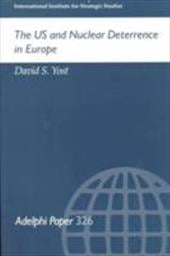 The Us and Nuclear Deterrence in Europe - Yost, David S.