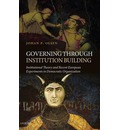Governing Through Institution Building - Johan P. Olsen