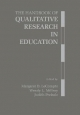 The Handbook of Qualitative Research in Education - Margaret Diane LeCompte; Judith Preissle Goetz; Judith Preissle; Wendy L. Millroy