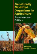 Genetically Modified Organisms in Agriculture: Economics and Politics