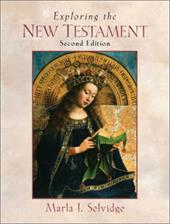 Exploring the New Testament - Selvidge, Marla J.