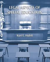 Legal Aspects of Special Education - Hulett, Kurt E.