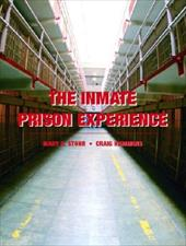 The Inmate Prison Experience - Hemmens, Craig / Probyn, Clive T. / Stohr, Mary K.