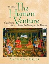The Human Venture: A Global History, Combined Volume (from Prehistory to the Present) - Esler, Anthony