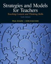 Strategies and Models for Teachers: Teaching Content and Thinking Skills - Eggen, Paul D. / Kauchak, Don