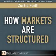Curtis Faith: How Markets Are Structured