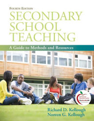 Secondary School Teaching: A Guide to Methods and Resources - Richard D. Kellough