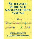 Stochastic Models of Manufacturing Systems - J.A. Buzacott
