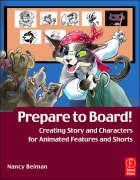 Prepare to Board! Creating Story and Characters for Animation Features and Shorts