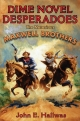 Dime Novel Desperadoes - John E. Hallwas