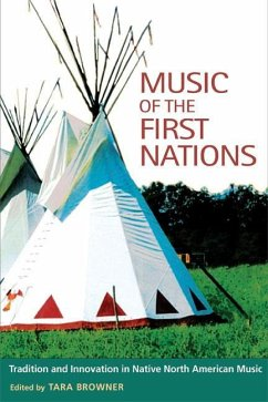 Music of the First Nations: Tradition and Innovation in Native North America - Herausgeber: Browner, Tara